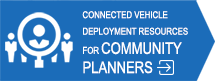 Connected Vehicle Deployment Resources for Community Planners